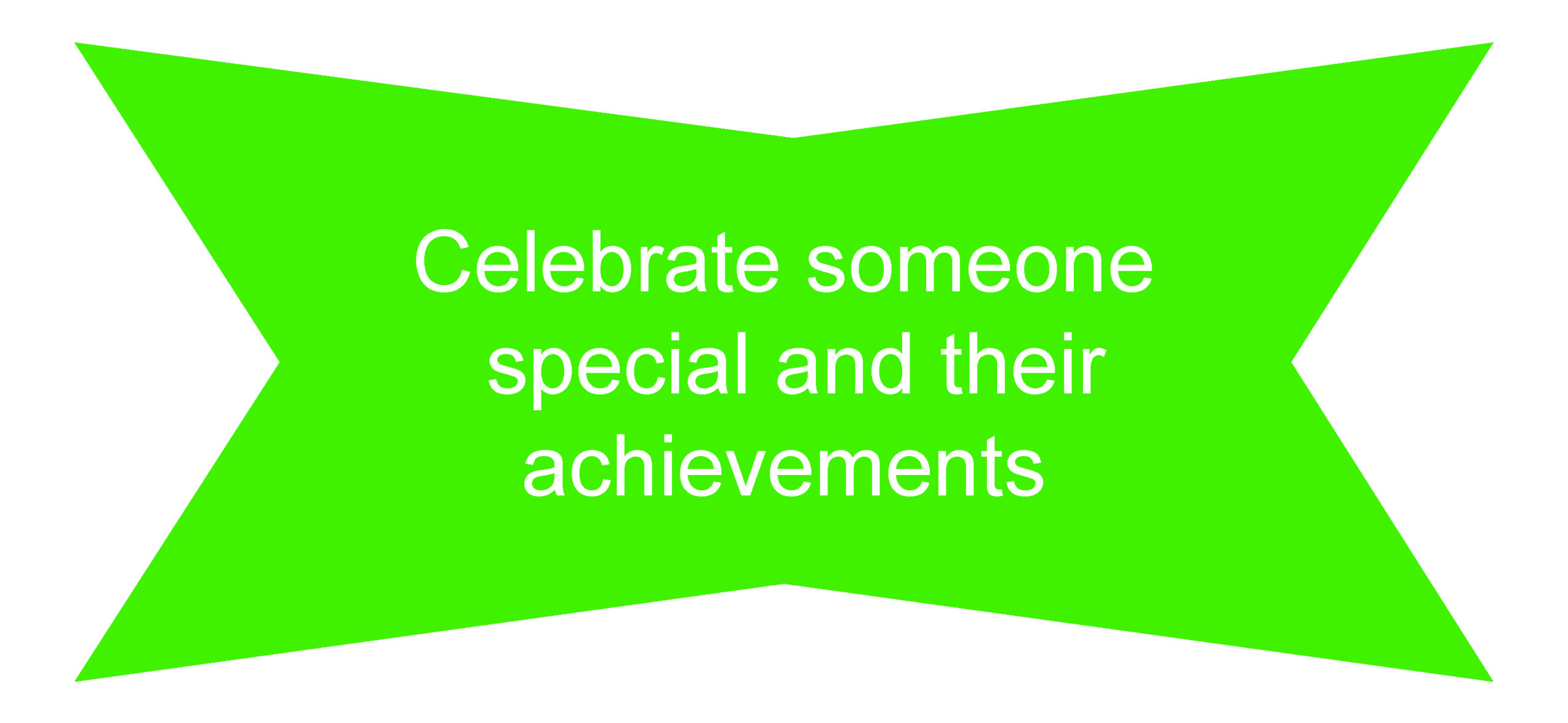 Celebrate someone special and their achievements